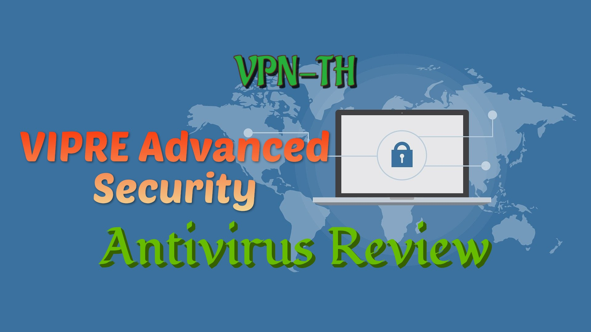 VIPRE Advanced Security — A great antivirus for saving system resources